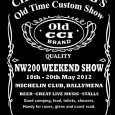 Event: Chopper Club's Old Time Custom Show Date: 18th to 20th May 2012 (NW200 Weekend Show) Venue: Michelin Club, Ballymena Details/Bookings: Tel: 07724 843931